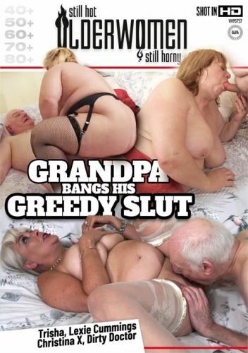 Grandpa Bangs His Greedy Slut (2020)